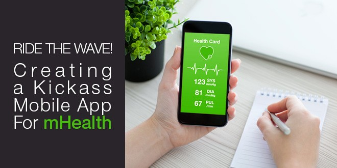Ride the Wave! Creating a Kickass Mobile App For mHealth