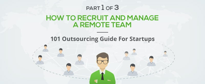 How To Successfully Recruit And Manage A Remote Software Development Team